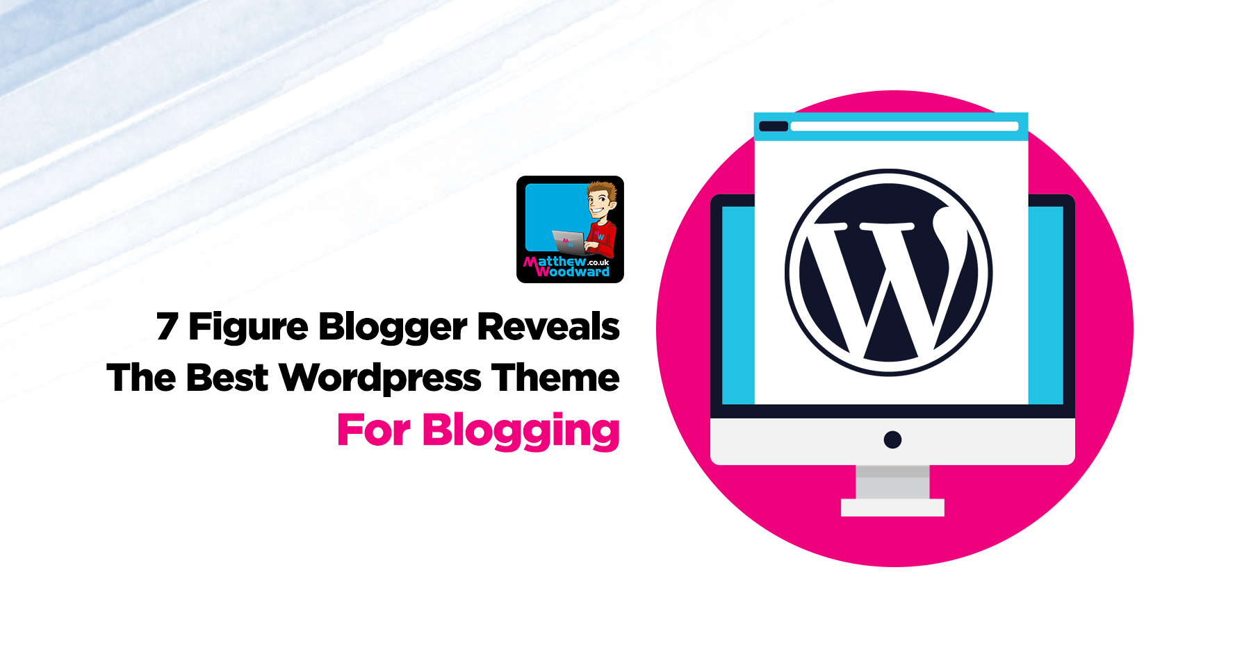 7 Best WordPress Themes For Start Blogging